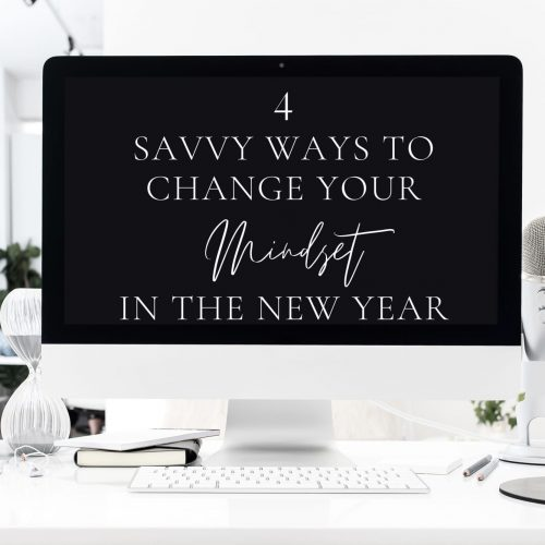4 Savvy Ways to Change your Mindset for the New Year
